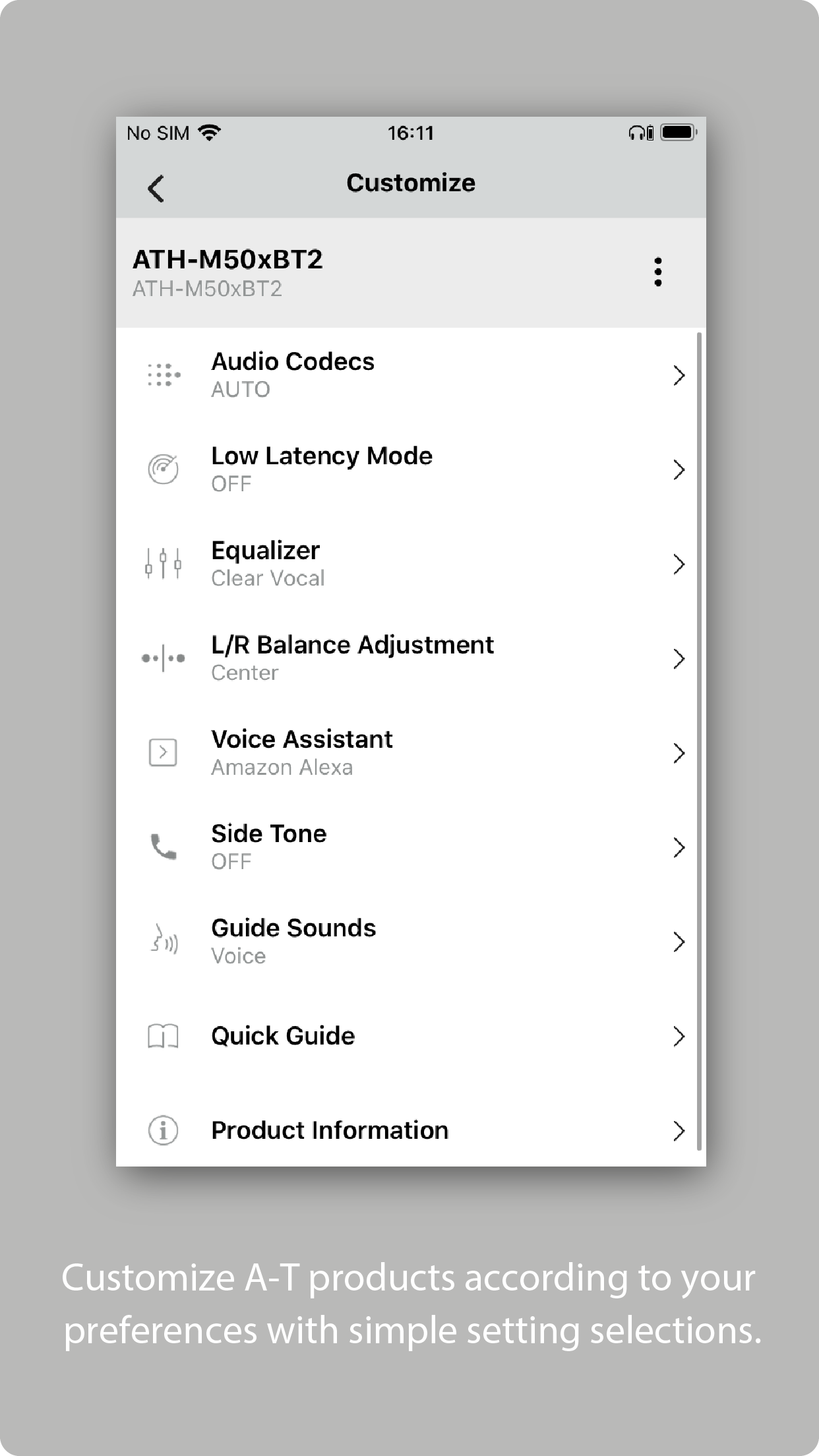 Customize A-T products according to your preferences with simple setting selections.